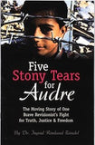 B088 - Five Stony Tears for Audre:  The Moving Story of One Brave Revisionist's Fight for Truth, Justice, and Freedom / By Dr. Ingrid Rimland