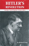 B206 - Hitler's Revolution: Ideololgy Social Programs Foreign Affairs / by Richard Tedor