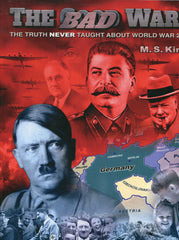 B210 - The Bad War: The Truth Never Taught About World War 2/ by M.S. King