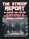 B213 - The Stroop Report In German and English The German Account of the Destruction of the Warsaw Ghetto / by Jurgen Stroop