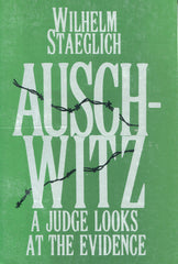 B214 - Auschwitz: A Judge Looks at the Evidence / by Wilhelm Staeglich