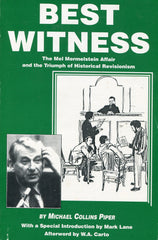 B217 - Best Witness: The Mel Mermelstein Affair and the Triumph of Historical Revisionism / by Michael Collins Piper