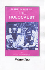 B220 - Made in Russia: The Holocaust Vol 4 / by Carlos Whitlock Porter