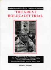 B006 - The Great Holocaust Trial:  The Landmark Battle for Freedom of Speech / By Michael Hoffman II