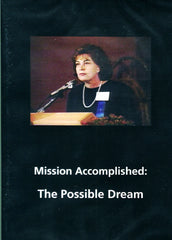 D016 - Mission Accomplished:  The Possible Dream
