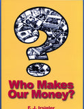 B120 - Who Makes Our Money?  / By F. J. Irsigler