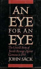 B066 - An Eye for an Eye:  The Untold Story of Jewish Revenge against Germans in 1945 / By John Sack