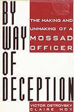B067 - By Way of Deception:  The Making and Unmaking of a Mossad Officer / By Victor Ostrovsky