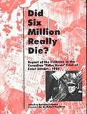 "B033 - Did Six Million Really Die? Report on the Evidence in the Canadian ""False News"" Trial of Ernst Zündel, 1988 / By Barbara Kulaszka with a Foreword by Dr. Robert Faurisson"