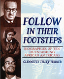B156 – Follow in Their Footsteps:  Biographies of Ten Outstanding African-Americans / By Glennette Tilley Turner