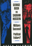 B158 – George Bush vs. Saddam Hussein:  Military Success!  Political Failure? / By Roger Hillsman