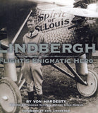 B174 – Lindbergh:  Flight's Enigmatic Hero / By Von Hardesty