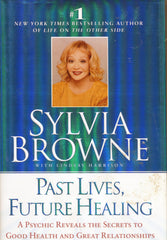 B129 – Past Lives, Future Healing:  A Psychic Reveals the Secrets to Good Health and Great Relationships / By Sylvia Browne