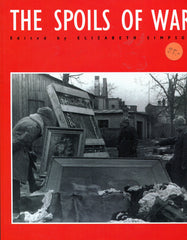 B125 – The Spoils of War:  World War II and its Aftermath – The Loss, Reappearance, and Recovery of Cultural Property  – Edited by Elizabeth Simpson