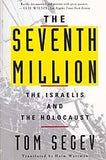 B073 - The Seventh Million:  The Israelis and the Holocaust / By Tom Segev