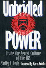 B182 -  Unbridled Power:  Inside the Secret Culture of the IRS by Shelley L. Davis