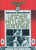 B172 – Under Hitler's Banner:  Serving the Third Reich / By Edmund Blandford