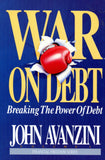 B170 – War on Debt:  Breaking the Power of Debt / By John Avancini