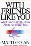 B127 – With Friends Like You:  What Israelis Really Think About American Jews / By Matti Golan