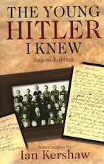 B093 - The Young Hitler I Knew / By August Kubizek