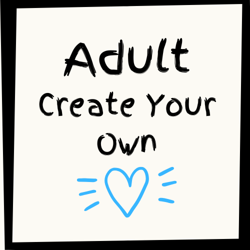 Adult Create Your Own