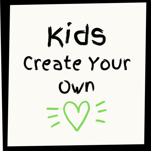 Kids Create Your Own