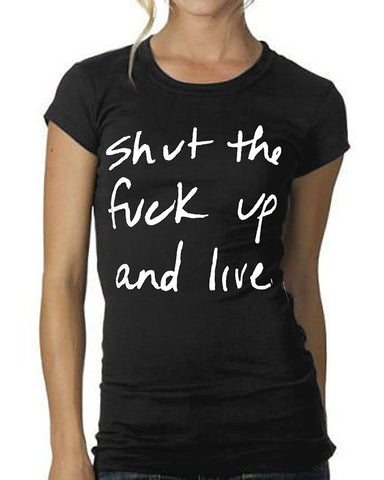 """Shut The F*** Up And Live"" Women's"