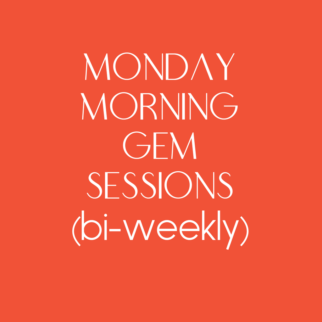 Monday Morning Gem Sessions