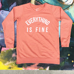 Everything is Fine We Are All Going to Die Crewneck