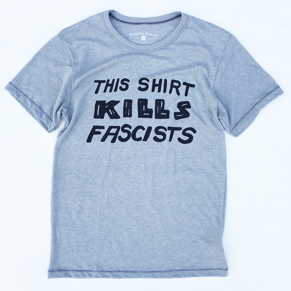 This Shirt Kills Fascists