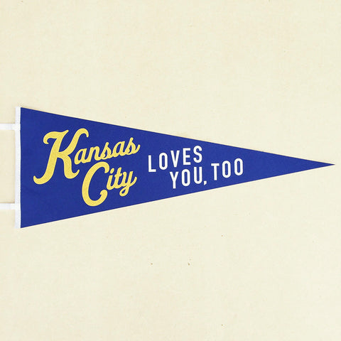 Kansas City Loves You Too Pennant
