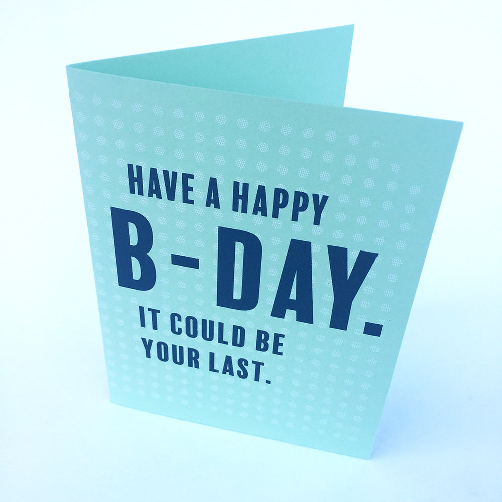 Last B-Day Greeting Card