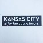 KC Is For BBQ Lovers Bumper Sticker