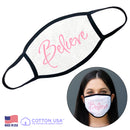 100% COTTON MADE IN THE USA BELIEVE WHITE FACE MASK