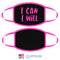 100% COTTON MADE IN THE USA I CAN I WILL NEON PINK FABRIC FACE MASK
