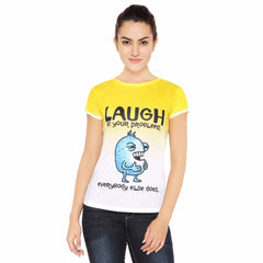 Kritzels Laugh at your Problems, everyBody else does. Multi Color T-Shirt for Women