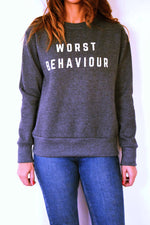 WORST BEHAVIOUR Sweatshirt