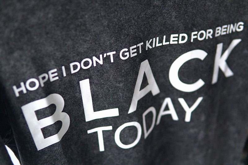 HOPE I DON'T GET KILLED FOR BEING BLACK TODAY™ Unisex Shirt