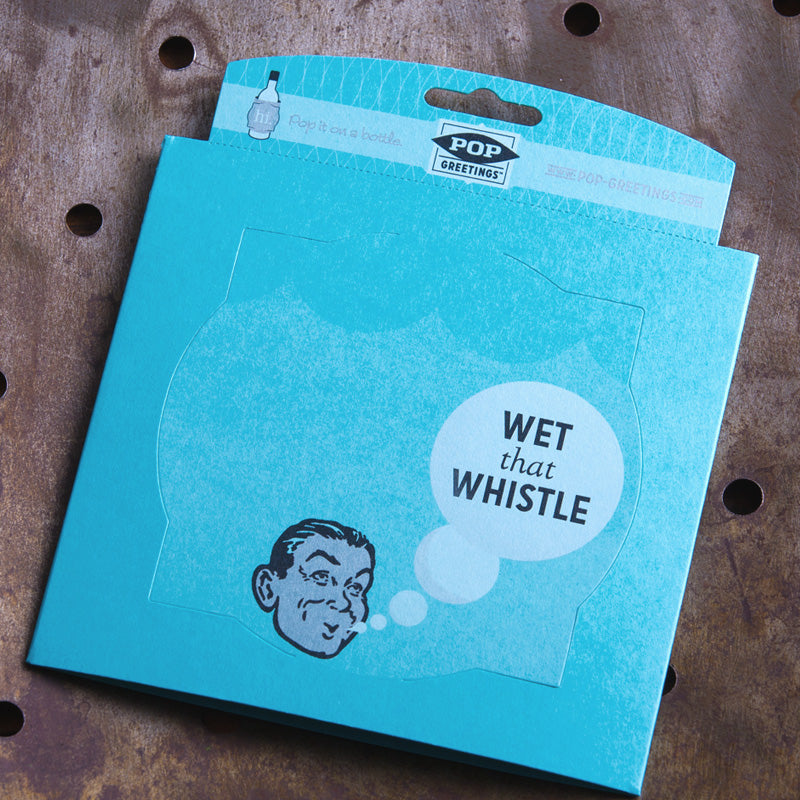 Wet that whistle