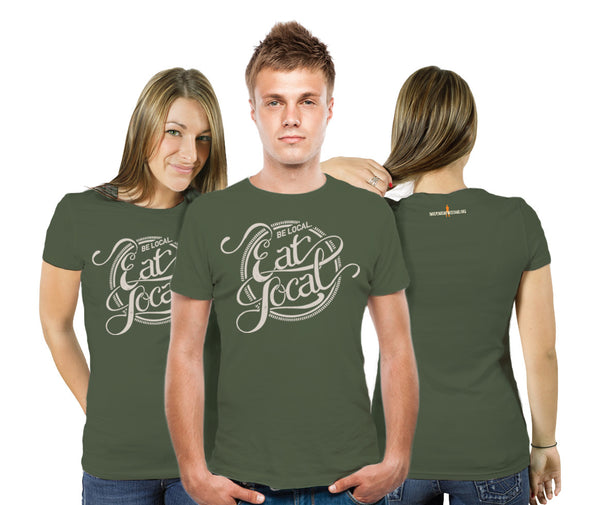 """Be Local. Eat Local"" American Made T-Shirts - FREE SHIPPING"