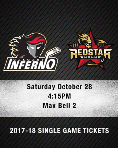 October 28 2017 - 4:15PM - Calgary Inferno vs. Kunlun Red Stars