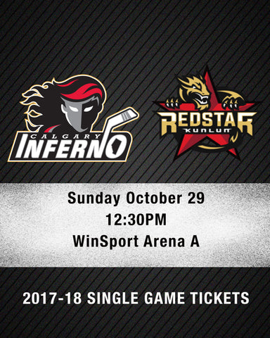 October 29 2017 - 12:30PM - Calgary Inferno vs. Kunlun Red Stars