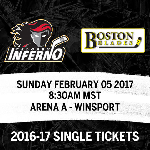 February 05 2017 - 8:30AM - Calgary Inferno vs. Boston Blades