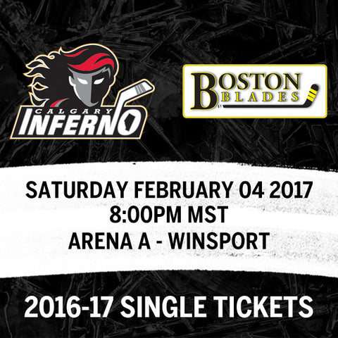 February 04 2017 - 8:00PM - Calgary Inferno vs. Boston Blades