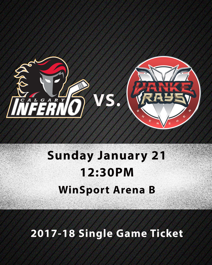 January 21 2018 - 12:30PM - Calgary Inferno vs. Vanke Rays