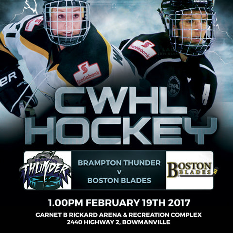 February 19 2017 - 1:00pm - Brampton Thunder vs Boston Blades