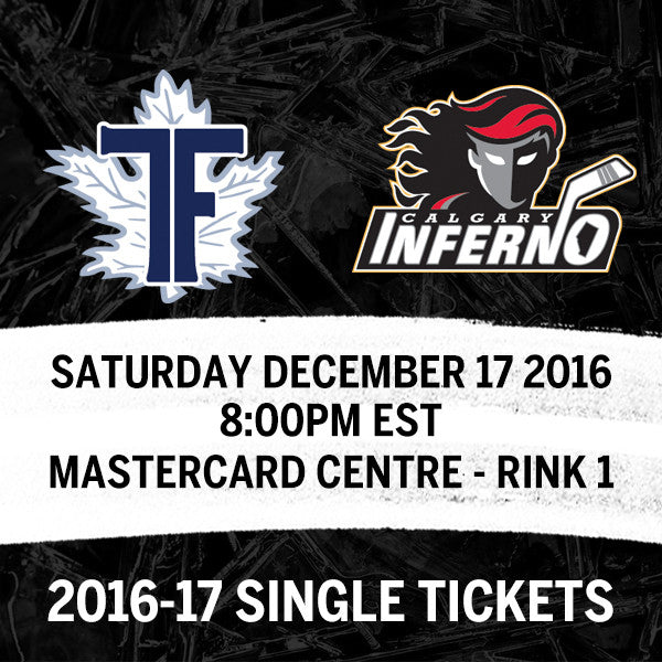 December 17 2016 - 8:00PM - Toronto Furies vs. Calgary Inferno