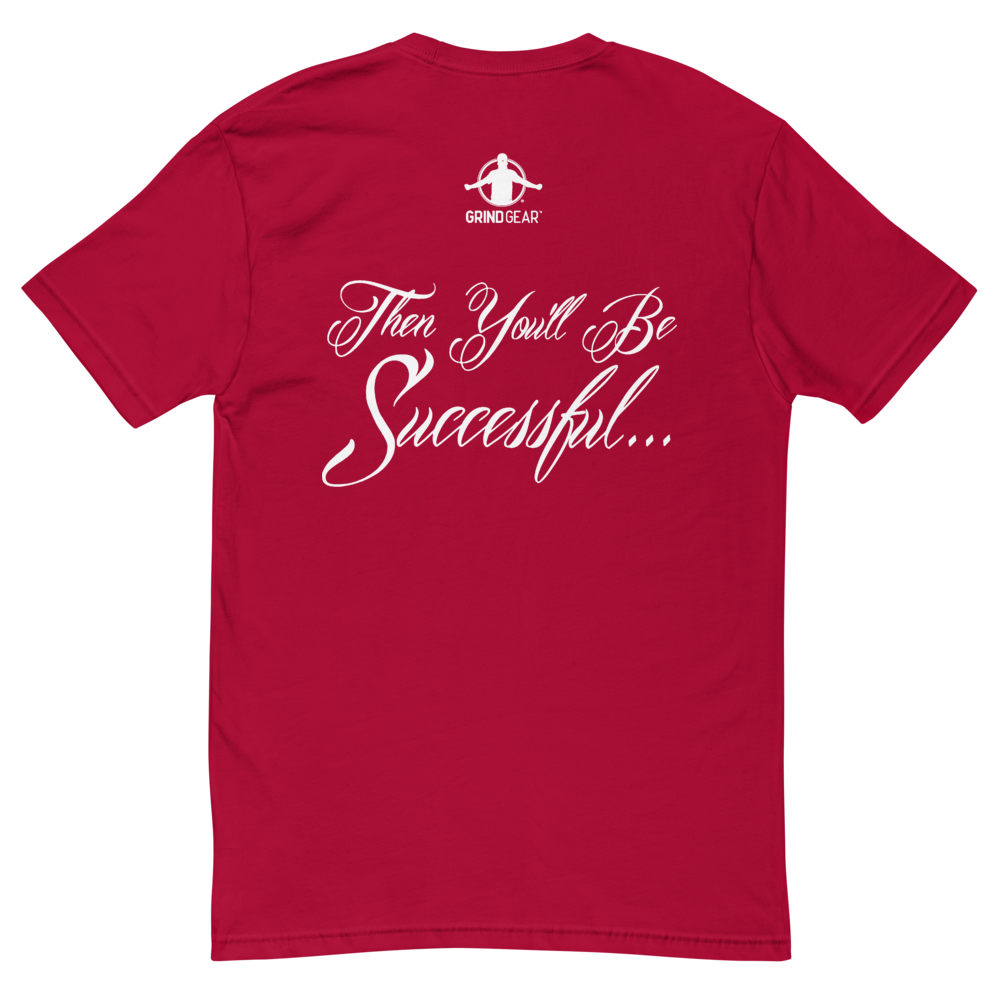When You Wanna Succeed T-Shirt (Red)