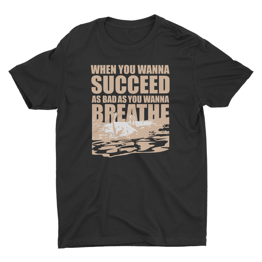When You Wanna Succeed Breathe T-Shirt (Tan)