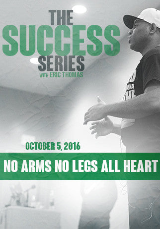 The Success Series: No Arms No Legs All Heart
